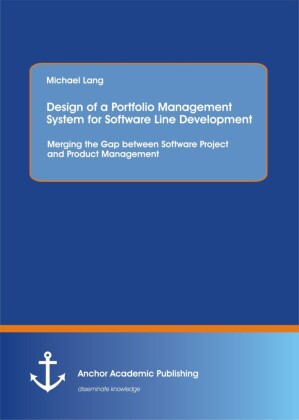 Design of a Portfolio Management System for Software Line Development: Merging the Gap between Software Project and Product Management