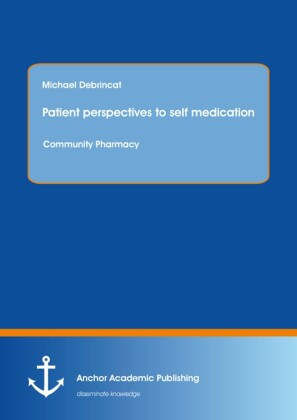 Patient perspectives to self medication: Community Pharmacy