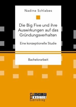 Die Big Five und ihre Auswirkungen auf das Gründungsverhalten