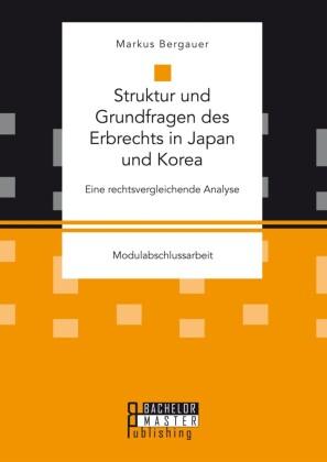 Struktur und Grundfragen des Erbrechts in Japan und Korea
