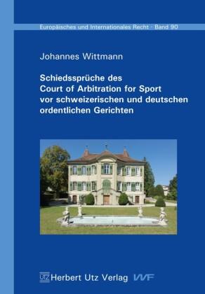 Schiedssprüche des Court of Arbitration for Sport vor schweizerischen und deutschen ordentlichen Gerichten