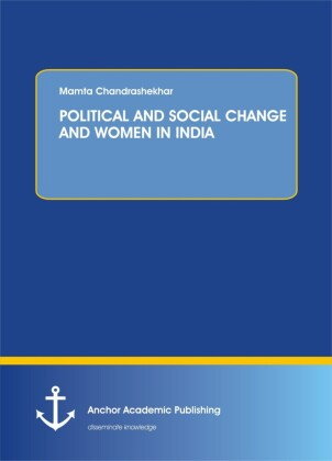 POLITICAL AND SOCIAL CHANGE AND WOMEN IN INDIA