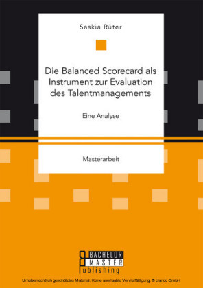 Die Balanced Scorecard als Instrument zur Evaluation des Talentmanagements