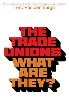 The Trade Unions-What Are They?