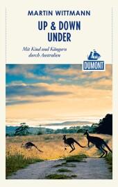 DuMont Reiseabenteuer Up & down under - Mit Kind und Känguru durch Australien
