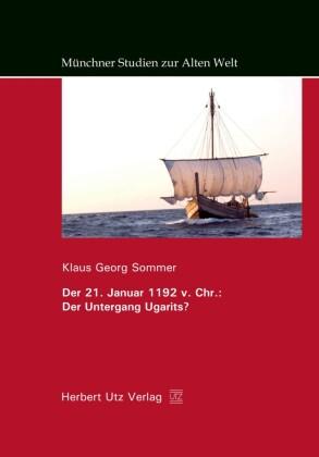 Der 21. Januar 1192 v. Chr.: Der Untergang Ugarits?