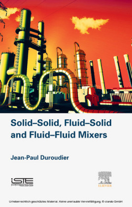 Solid-Solid, Fluid-Solid, Fluid-Fluid Mixers