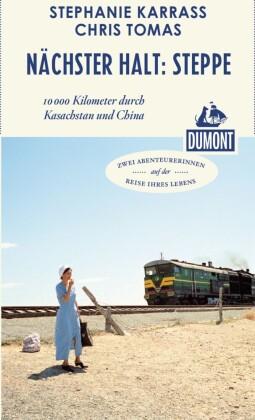 DuMont Reiseabenteuer Nächster Halt: Steppe