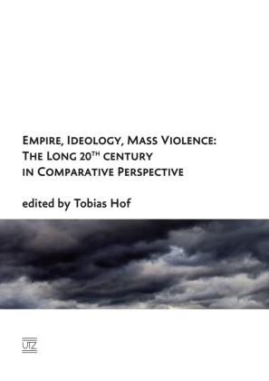 Empire, Ideology, Mass Violence: The Long 20th Century in Comparative Perspective