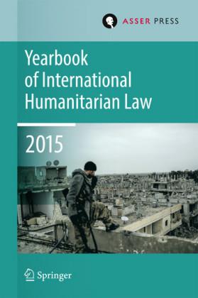 Yearbook of International Humanitarian Law Volume 18, 2015