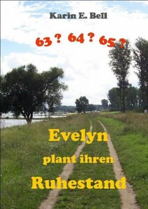 Evelyn plant ihren Ruhestand