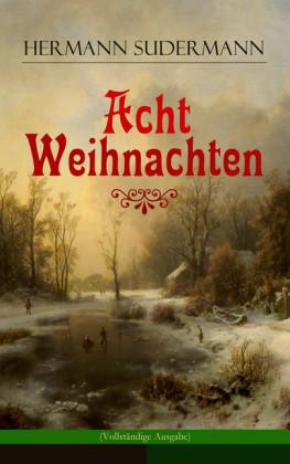 Acht Weihnachten (Vollständige Ausgabe)