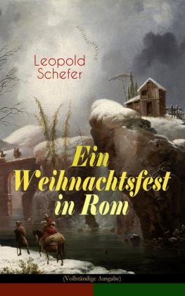 Ein Weihnachtsfest in Rom (Vollständige Ausgabe)