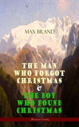 The Man Who Forgot Christmas & The Boy Who Found Christmas (Adventure Classics)
