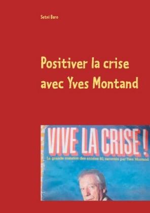 Positiver la crise avec Yves Montand
