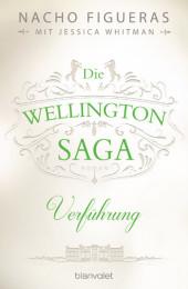 Die Wellington-Saga - Verführung