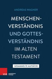 Menschenverständnis und Gottesverständnis im Alten Testament