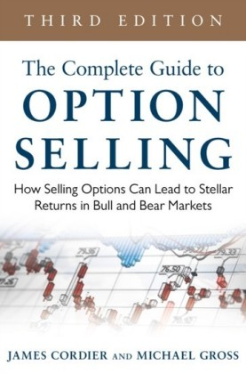Complete Guide to Option Selling: How Selling Options Can Lead to Stellar Returns in Bull and Bear Markets, 3rd Edition