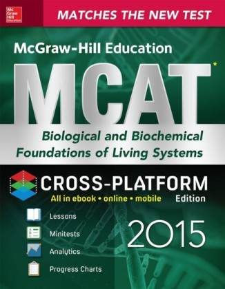 McGraw-Hill Education MCAT Biological and Biochemical Foundations of Living Systems 2015, Cross-Platform Edition