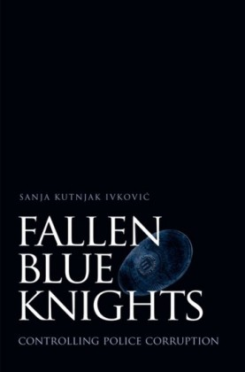 Fallen Blue Knights: Controlling Police Corruption