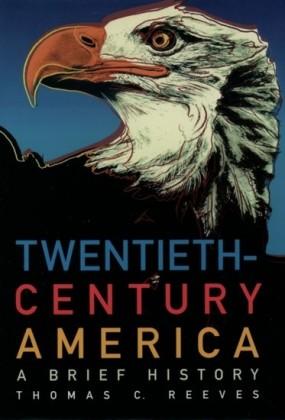 Twentieth-Century America: A Brief History
