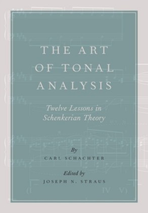 Art of Tonal Analysis: Twelve Lessons in Schenkerian Theory
