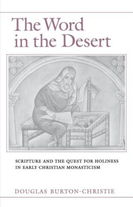 Word in the Desert: Scripture and the Quest for Holiness in Early Christian Monasticism