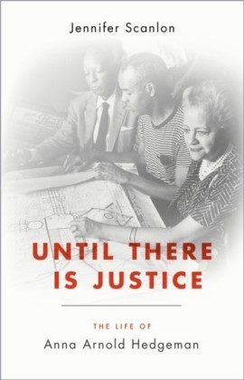 Until There Is Justice: The Life of Anna Arnold Hedgeman