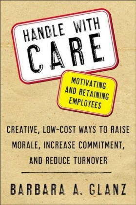 Handle With CARE: Motivating and Retaining Employees