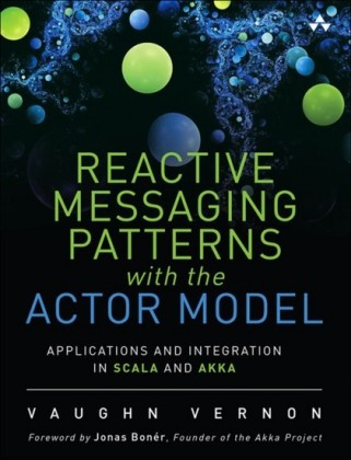 Reactive Messaging Patterns with the Actor Model