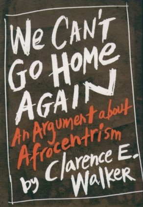 We Can't Go Home Again: An Argument About Afrocentrism