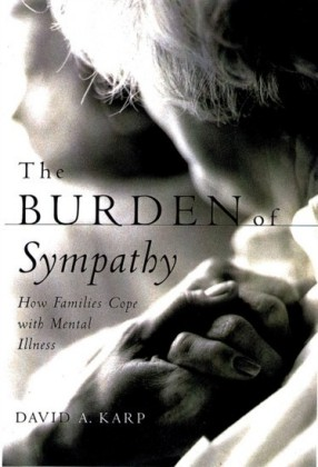 Burden of Sympathy: How Families Cope With Mental Illness