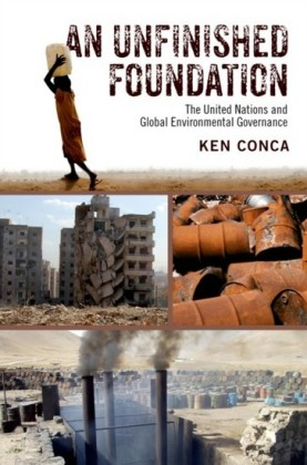 Unfinished Foundation: The United Nations and Global Environmental Governance