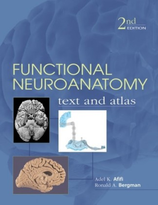 Functional Neuroanatomy: Text and Atlas, 2nd Edition