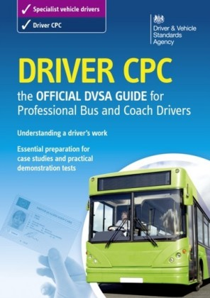Driver CPC - the official DVSA guide for professional bus and coach drivers