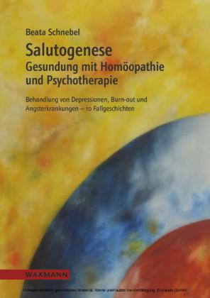 Salutogenese. Gesundung mit Homöopathie und Psychotherapie
