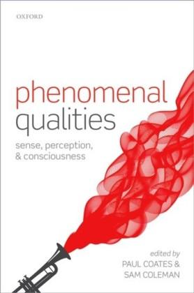 Phenomenal Qualities: Sense, Perception, and Consciousness