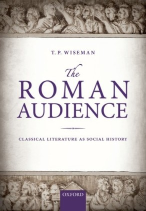 Roman Audience: Classical Literature as Social History