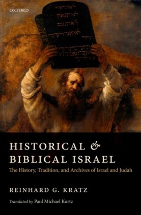 Historical and Biblical Israel: The History, Tradition, and Archives of Israel and Judah
