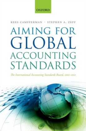 Aiming for Global Accounting Standards: The International Accounting Standards Board, 2001-2011