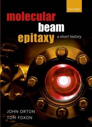 Molecular Beam Epitaxy: A Short History