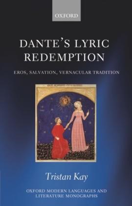 Dante's Lyric Redemption: Eros, Salvation, Vernacular Tradition