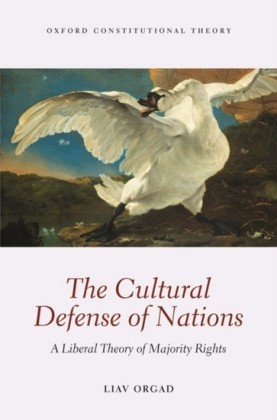 Cultural Defense of Nations: A Liberal Theory of Majority Rights