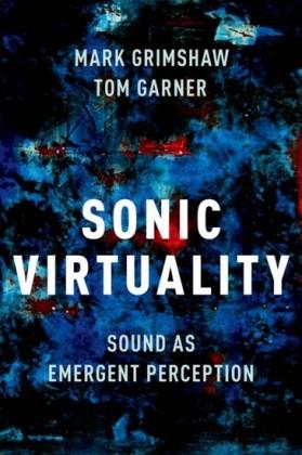 Sonic Virtuality: Sound as Emergent Perception