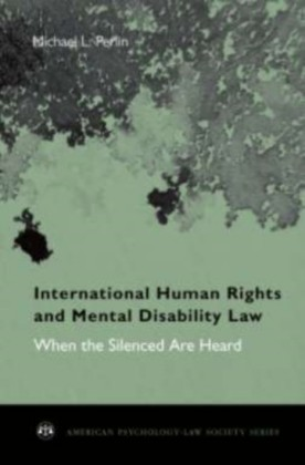 International Human Rights and Mental Disability Law: When the Silenced are Heard