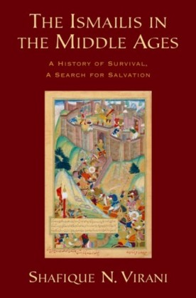 Ismailis in the Middle Ages: A History of Survival, a Search for Salvation