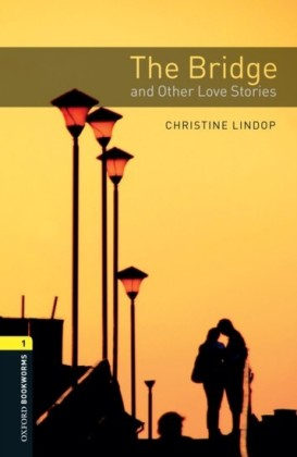 Bridge and Other Love Stories Level 1 Oxford Bookworms Library