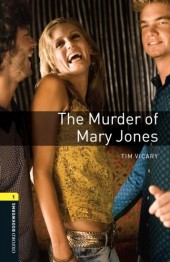 Murder of Mary Jones Level 1 Oxford Bookworms Library