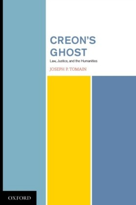 Creons Ghost Law Justice and the Humanities