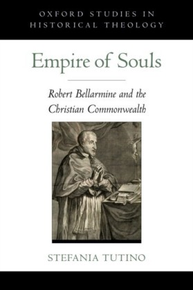 Empire of Souls: Robert Bellarmine and the Christian Commonwealth